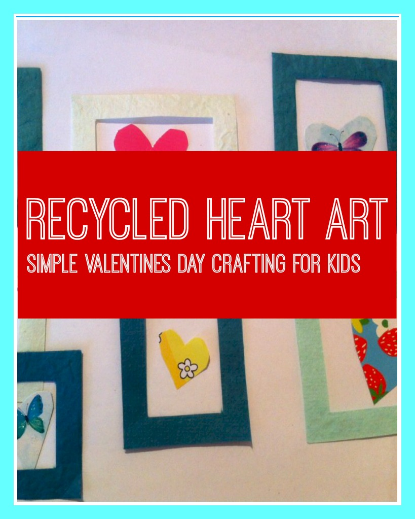 Recycled heart art, valentines day craft