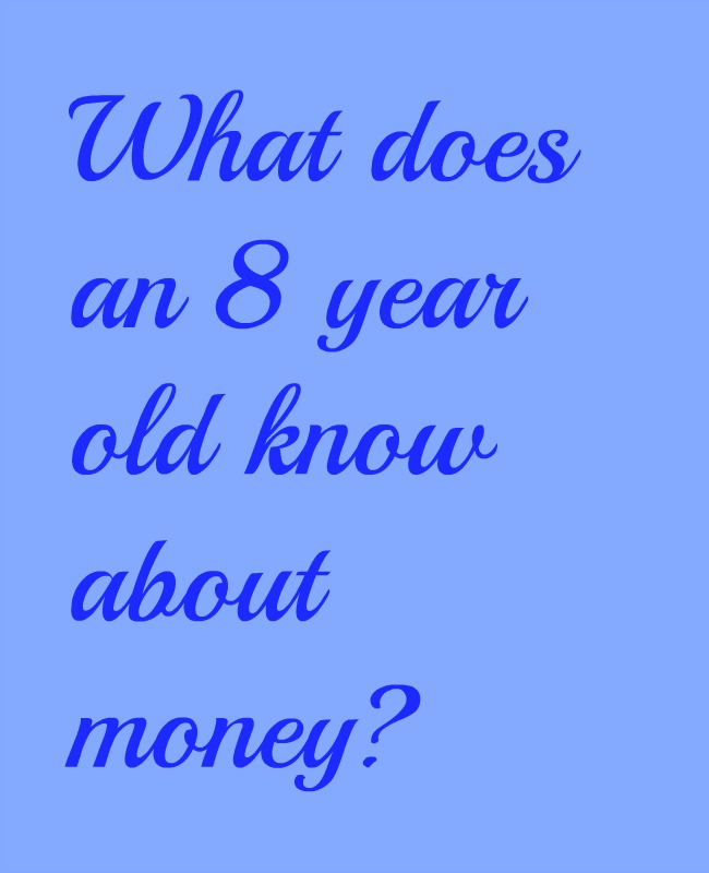 8 year old know about money