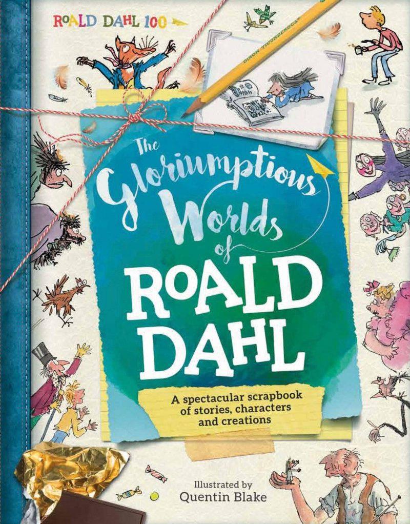 The Gloriumptious Worlds of Roald Dahl