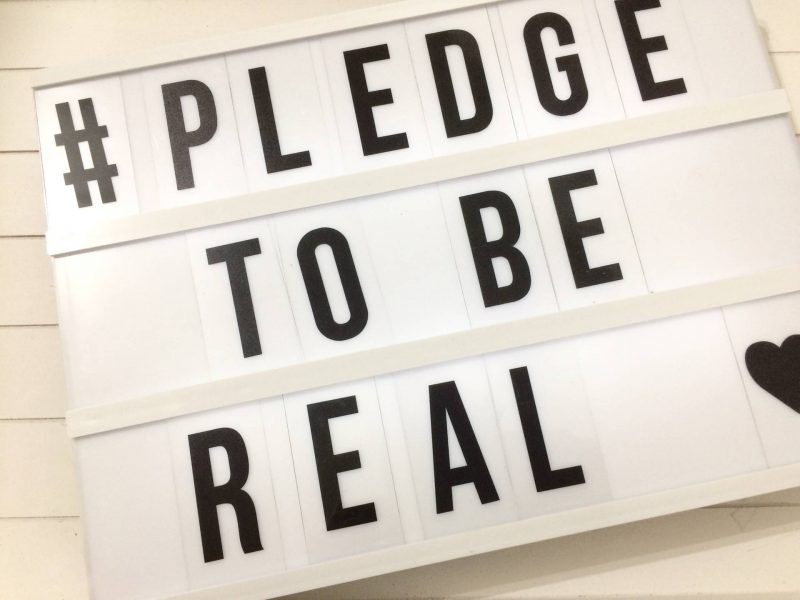 pledge to be real